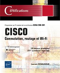 CISCO - Commutation, routage et Wi-Fi - Préparation au 2e module de la certification CCNA 200-301