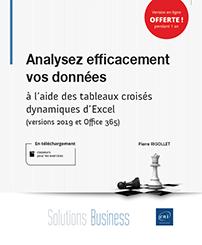 Analysez efficacement vos données - À l'aide des tableaux croisés dynamiques d'Excel (versions 2019 et Office 365)