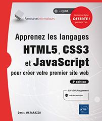 Apprenez les langages HTML5, CSS3 et JavaScript pour créer votre premier site web - (2e édition)