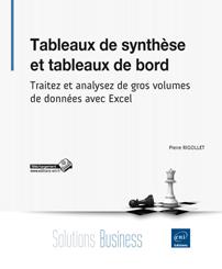 Tableaux de synthèse et tableaux de bord - Traitez et analysez les données avec Excel