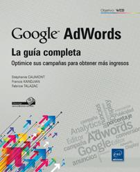 Google AdWords: la guía completa - Optimice sus campañas para obtener más ingresos