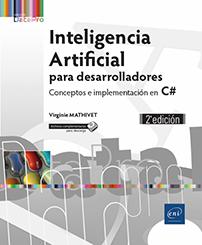 Inteligencia Artificial para desarrolladores - Conceptos e implementación en C# (2e edición)