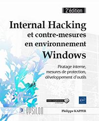 Internal Hacking - Contre-mesures en environnement Windows (2e édition)