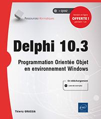 Delphi 10.3 - Programmation orientée objet en environnement Windows