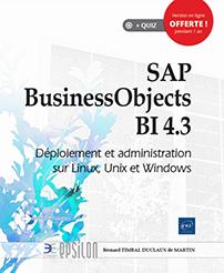 SAP BusinessObjects BI 4.3 - Déploiement et administration sur Linux, Unix et Windows