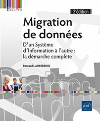 Migration de données - D'un Système d'Information à l'autre (2e édition)
