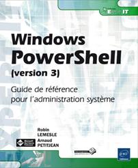 Windows PowerShell (version 3) - Guide de référence pour l'administration système