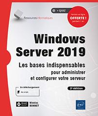 Windows Server 2019 - Les bases indispensables pour administrer et configurer votre serveur (2e édition)