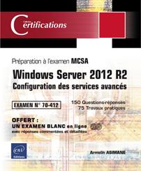 Windows Server 2012 R2 - MCSA 70-412 - Configuration des services avancés