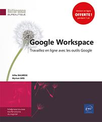 Google Workspace - Travaillez en ligne avec les outils Google
