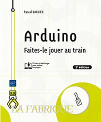 Arduino - Faites-le jouer au train (2e édition)
