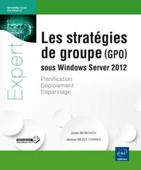 Les stratégies de groupe (GPO)  - sous Windows Server 2012