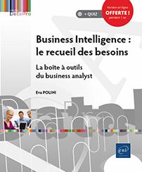 Business Intelligence : le recueil des besoins - La boîte à outils du business analyst