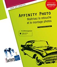 Affinity Photo - Maîtrisez la retouche et le montage photos