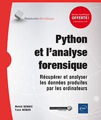 Python et l'analyse forensique - Récupérer et analyser les données produites par les ordinateurs
