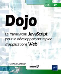 Dojo - Le framework JavaScript pour le développement rapide d'applications Web