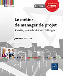 Le métier de manager de projet - Son rôle, ses méthodes, ses challenges