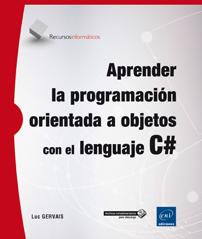 Aprender la programación orientada a objetos con el lenguaje C# -