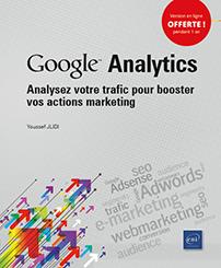 Google Analytics - Analysez votre trafic pour booster vos actions marketing