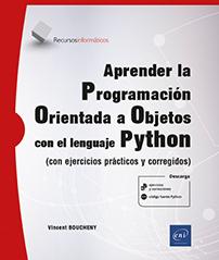 Aprender la Programación Orientada a Objetos con el lenguaje Python - (con ejercicios prácticos y corregidos)