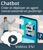 Chatbot - Créer et déployer un agent conversationnel en JavaScript   Editions ENI