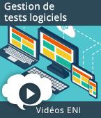 Gestion des tests logiciels - Présentation de la méthode et des principaux livrables | Editions ENI