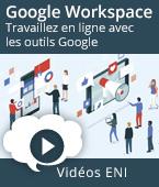 Google Workspace - Travaillez en ligne avec les outils Google   Editions ENI